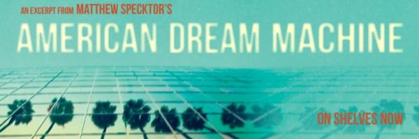 american-dream-machine-matthew-specktor-slice