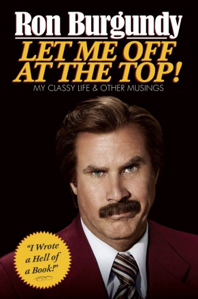 anchorman-ron-burgundy-let-me-off-at-the-top-book-cover
