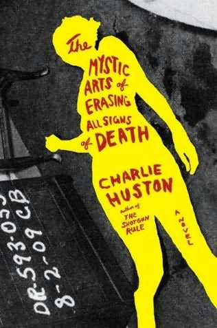 the_mystic_arts_of_erasing_all_signs_of_death_charlie_huston_book_cover