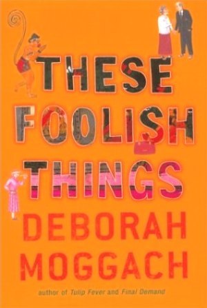 these_foolish_things_deborah_moggach_book_cover