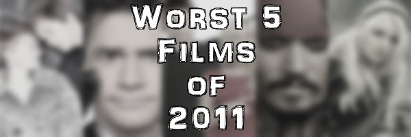 worst-5-films-2011-slice